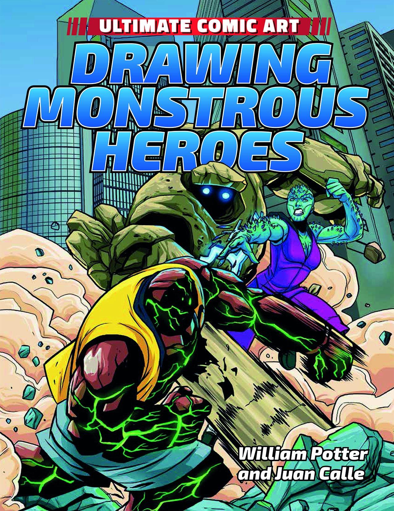 Drawing Monstrous Heroes (Ultimate Comic Art) ebook
