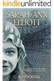 SARAH ANN ELLIOTT Book 1: 1823-1829: An Epic Family Saga based on a true story (The Sarah Ann Elliott Series)