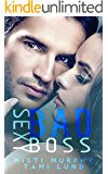 Sexy Bad Boss (Sexy Bad Series Book 3)