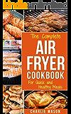 Air fryer cookbook: Air fryer recipe book and Delicious Air Fryer Recipes Easy Recipes to Fry and Roast with Your Air Fryer: Air Fryer Cookbook, Air Fryer ... Fryer Bible air fryer cookbook air fryer)
