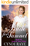 A Bride For Samuel - Book #3: Sons of Nora White series