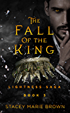 The Fall Of The King (Lightness Saga Book 3)