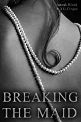 Breaking The Maid Kindle Edition