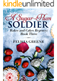 A Sugar-Plum Solider: Rakes and Cakes Regency: Book Three