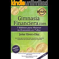 GimnasiaFinanciera.com: 7 hábitos para mejorar tu economía en 7 días (ed. 7ª) Gimnasia Financiera