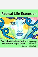 Radical Life Extension: Psychological, Metaphysical, and Political Implications Audible Audiobook