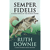 Semper Fidelis: A Crime Novel of the Roman Empire (Gaius Petreius Ruso Series Book 5) (English Edition)
