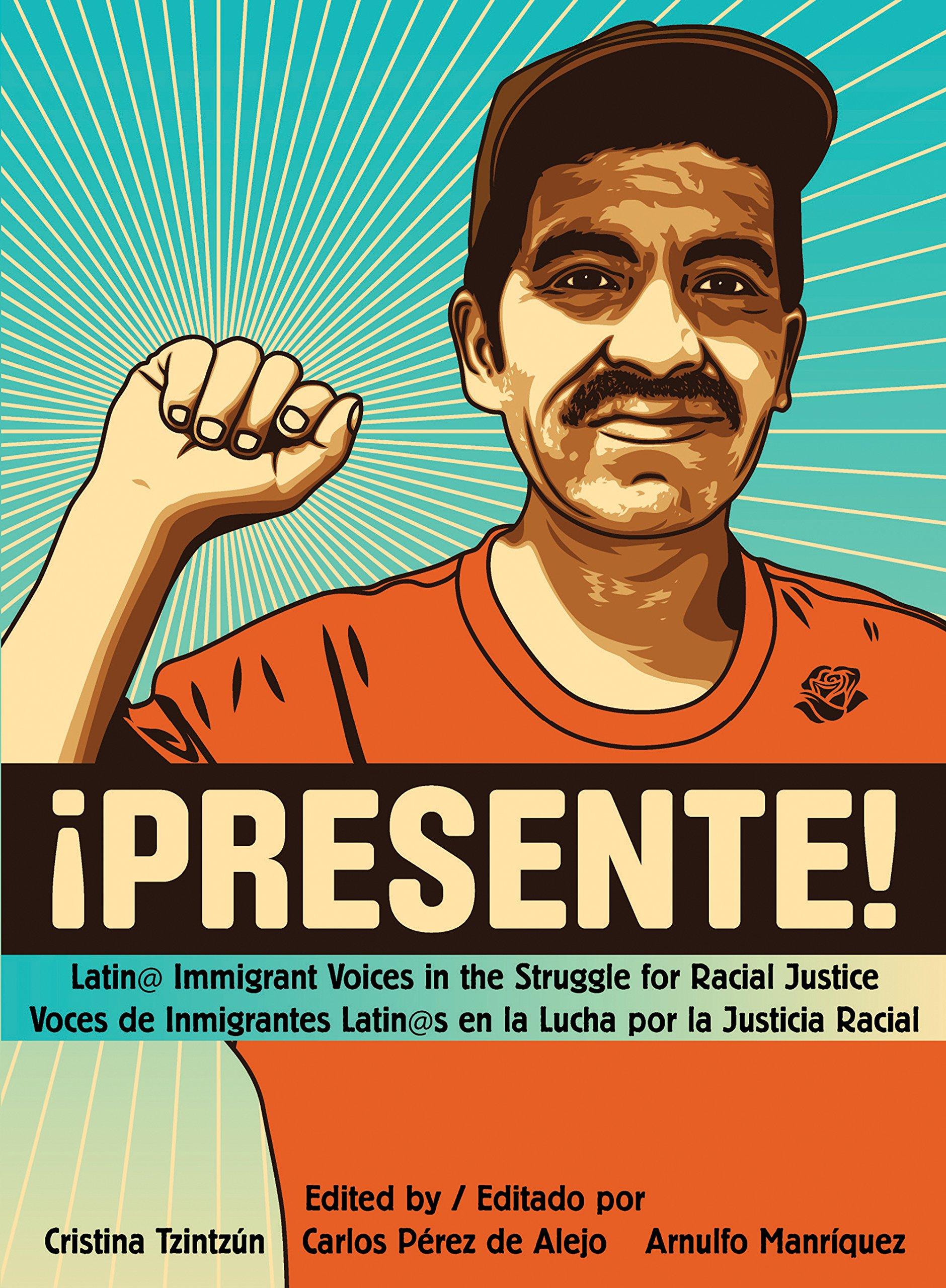 Latin  Immigrant Voices in the Struggle for Racial Justice   Voces  Inmigranted Latin s en la Lucha por la Justicia Racial Paperback – May 27 9e65f98c6ab4