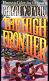 The High Frontier: Human Colonies In Space (English Edition)