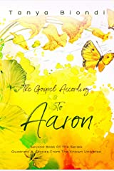 The Gospel According To Aaron (Quadrant A. Stories From The Known Universe Book 2) Kindle Edition