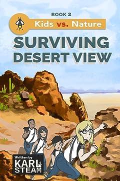 Surviving Desert View (Kids vs. Nature Book 2)