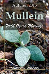 Mullein: Autumn 2015 (Wild Ozark Musings Book 1) Kindle Edition