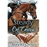 Steady on Course (Noble Dreams Book 1)