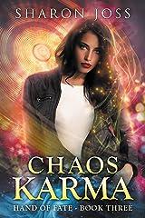 Chaos Karma: Hand of Fate - Book Three Kindle Edition