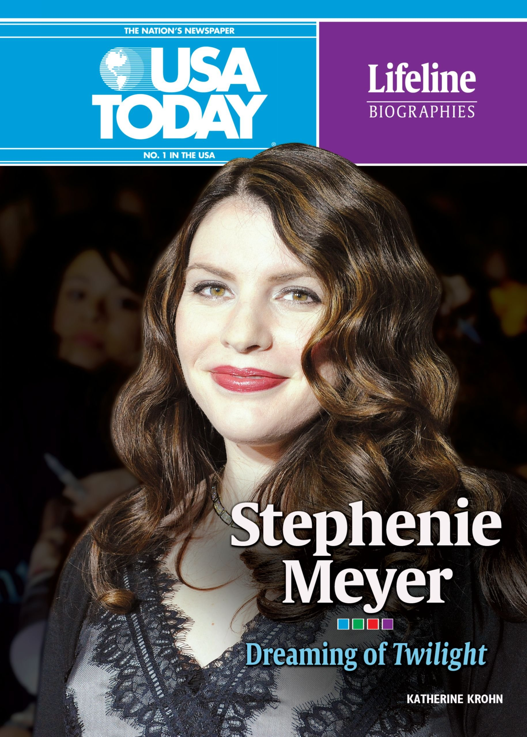 Download Stephenie Meyer: Dreaming of Twilight (USA Today Lifeline Biographies) pdf