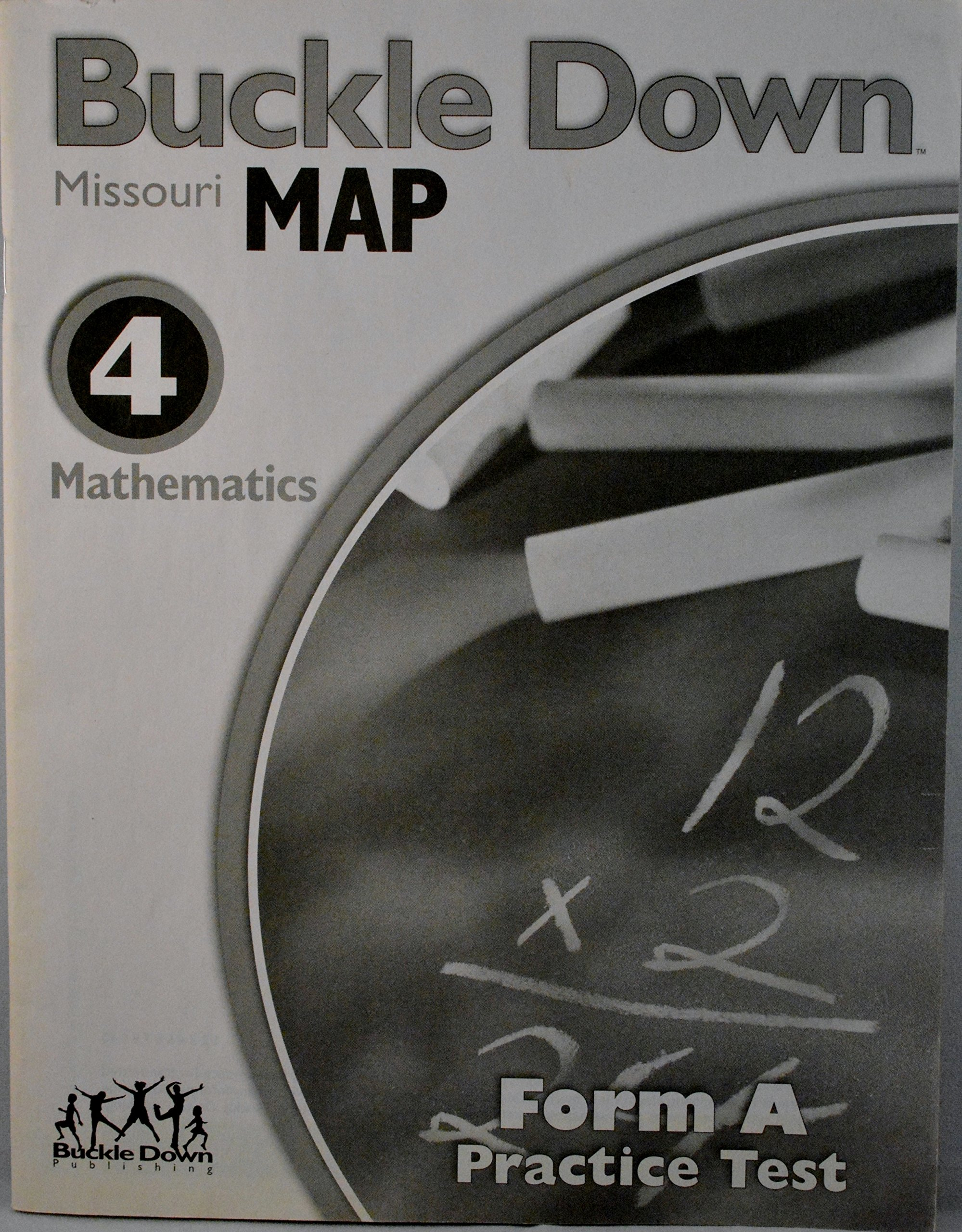 Buckle Down Missouri MAP Mathematics Form a Practice Test Steve