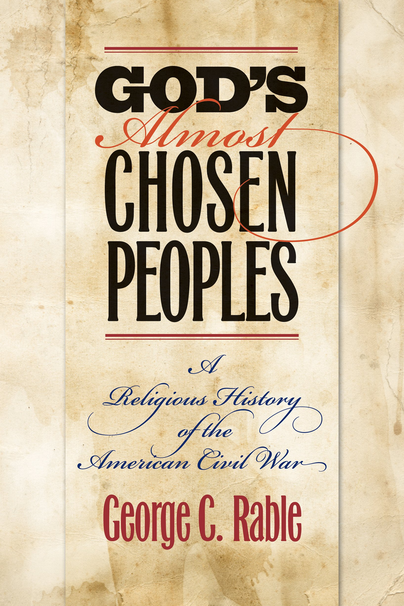 Gods almost chosen peoples a religious history of the american gods almost chosen peoples a religious history of the american civil war littlefield history of the civil war era george c rable 9781469621821 fandeluxe Gallery