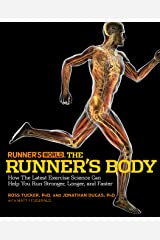 Runner's World The Runner's Body: How the Latest Exercise Science Can Help You Run Stronger, Longer, and Faster Kindle Edition