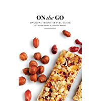 On the Go: Over 50 Meal Plans To Stay Within Your Macronutrients While Traveling
