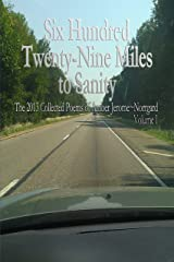 Six Hundred Twenty~Nine Miles to Sanity:: The 2013 Collected Poems of Amber Jerome~Norrgard, Volume I (Six Hundred and Twenty~Nine Miles to Sanity Book 1) Kindle Edition