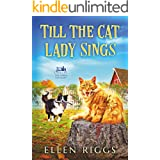 Till the Cat Lady Sings (Bought-the-Farm Mystery Book 4)