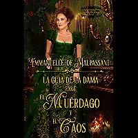 La guía de la dama para el muérdago y el caos (Spanish Edition)