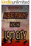 Albert Perkins and the Lost City (The Tau Bootes Chronicles Book 1)