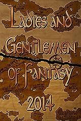 Ladies and Gentlemen of Fantasy 2014 Kindle Edition