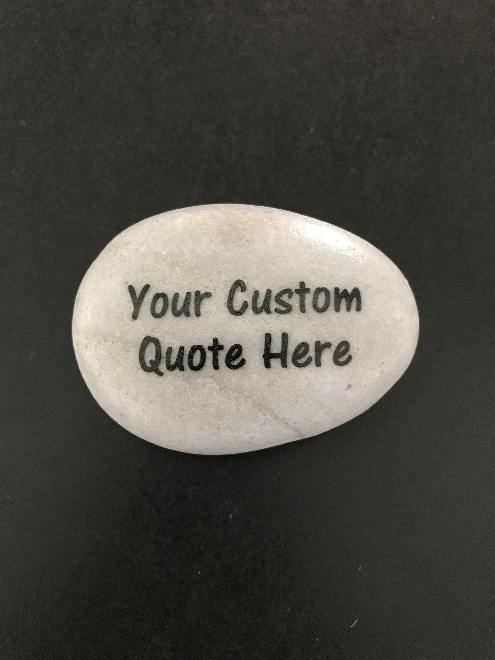 Personalized Custom Stone - You choose the saying