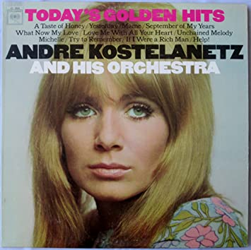Andre Kostelanetz And His Orchestra Today S Golden Hits Andre