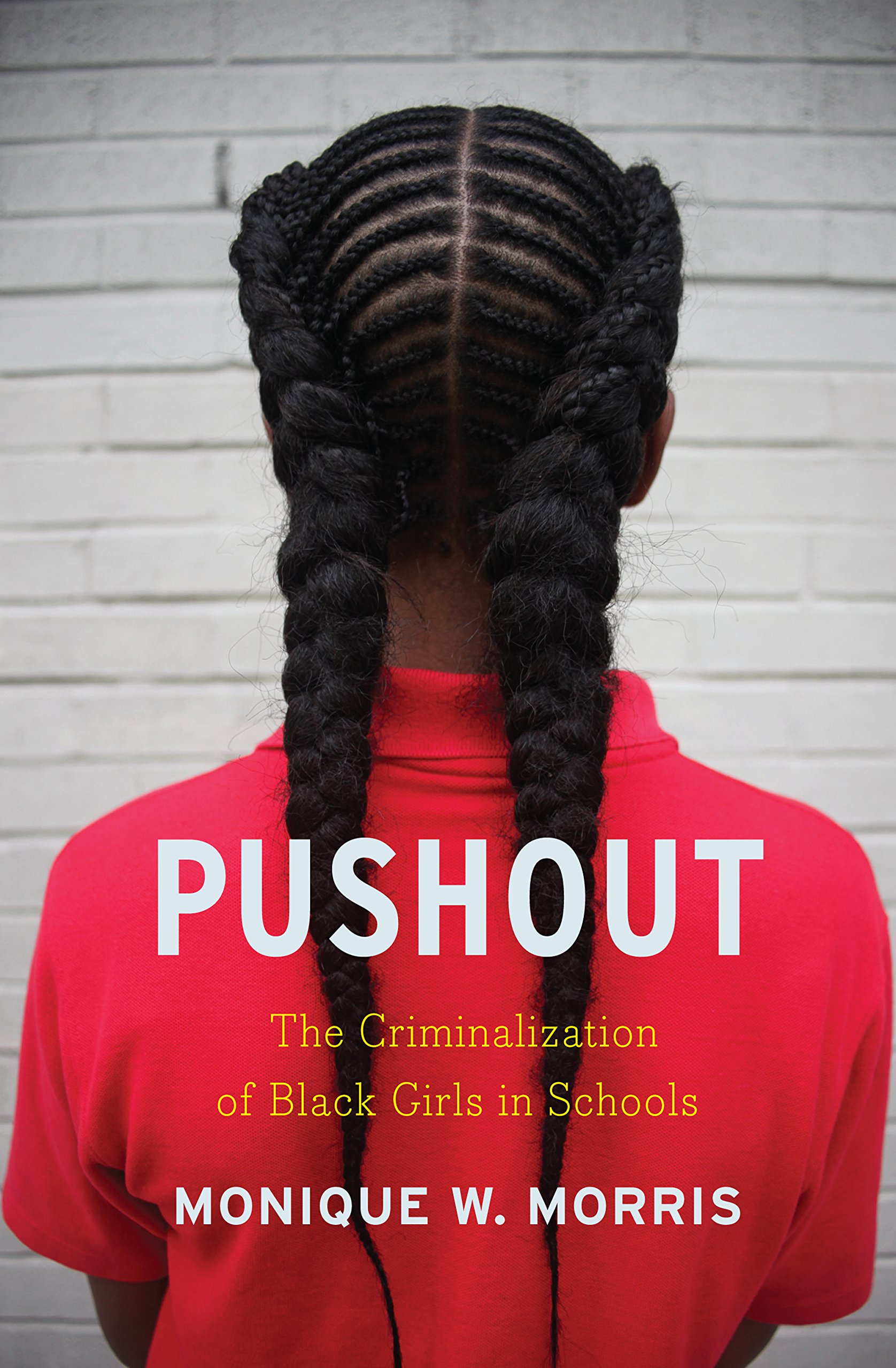 Pushout: The Criminalization of Black Girls in Schools: Amazon.co ...