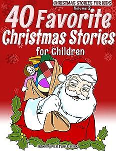 40 Favorite Christmas Stories For Children (Christmas Stories for Kids Book 2)