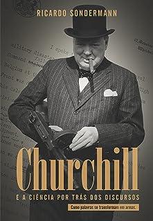 Churchill e a Ciência por Trás dos Discursos. Como Palavras Se Transformam em Armas