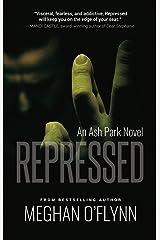 Repressed: An Ash Park Novel (Volume 3) Kindle Edition