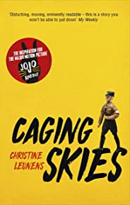 Caging Skies: THE INSPIRATION FOR THE MAJOR MOTION PICTURE 'JOJO RABBIT' (English Edition)