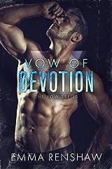 Vow of Devotion (Vow Series Book 4) Kindle Edition