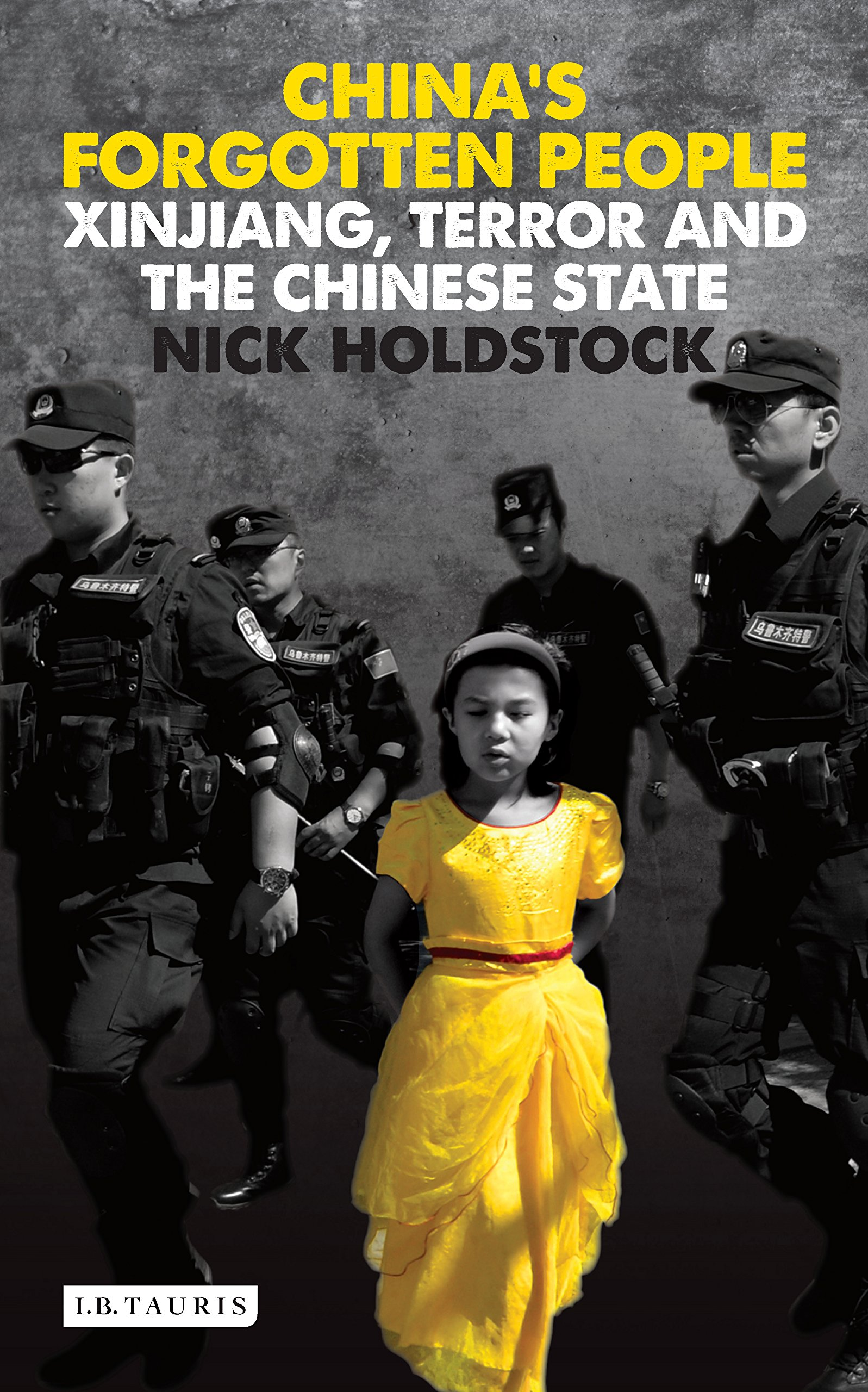 China's Forgotten People: Xinjiang, Terror and the Chinese State PDF
