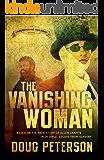 The Vanishing Woman (The Underground Railroad Book 1)