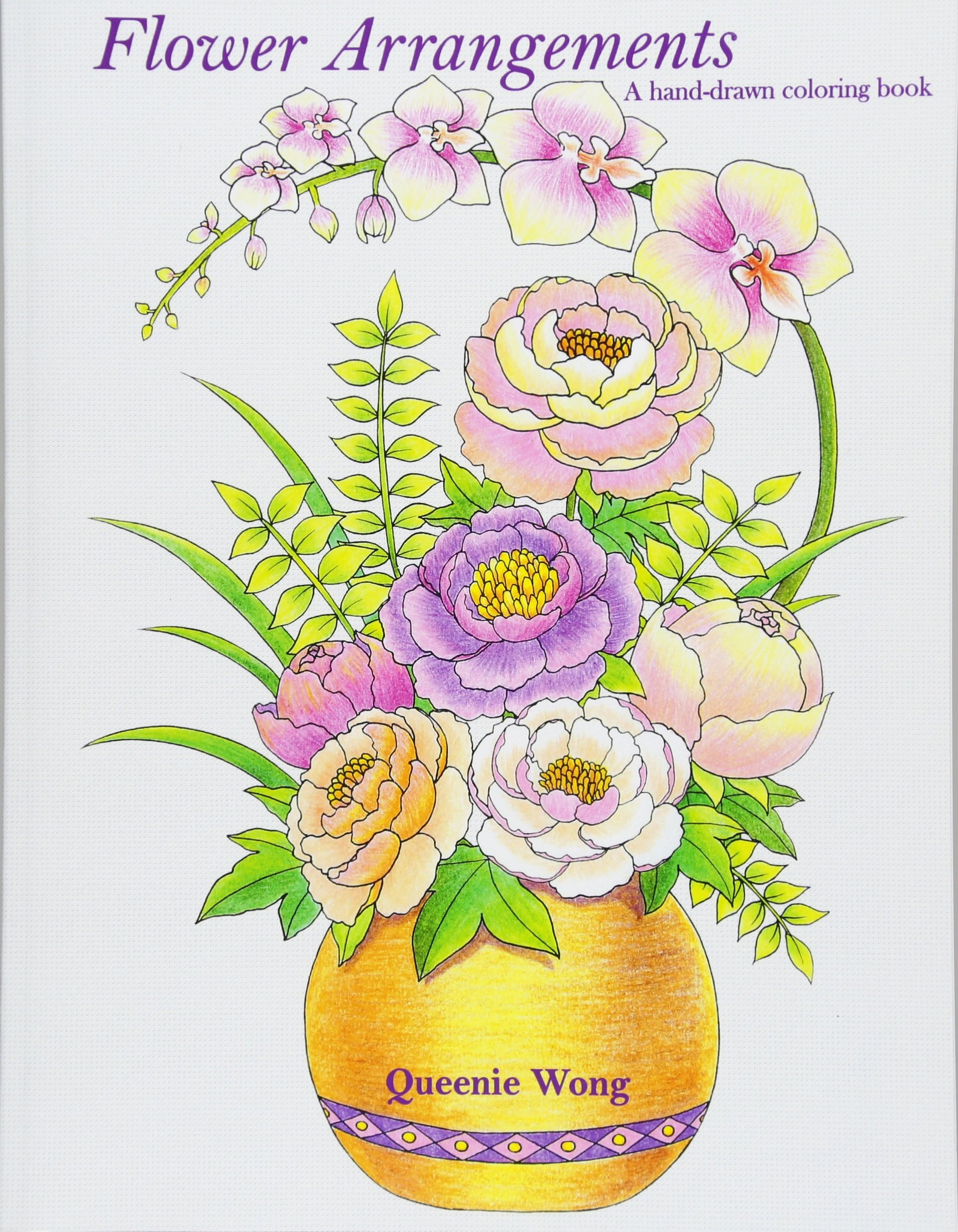 Flower Arrangements A Hand Drawn Coloring Book Amazon Ca