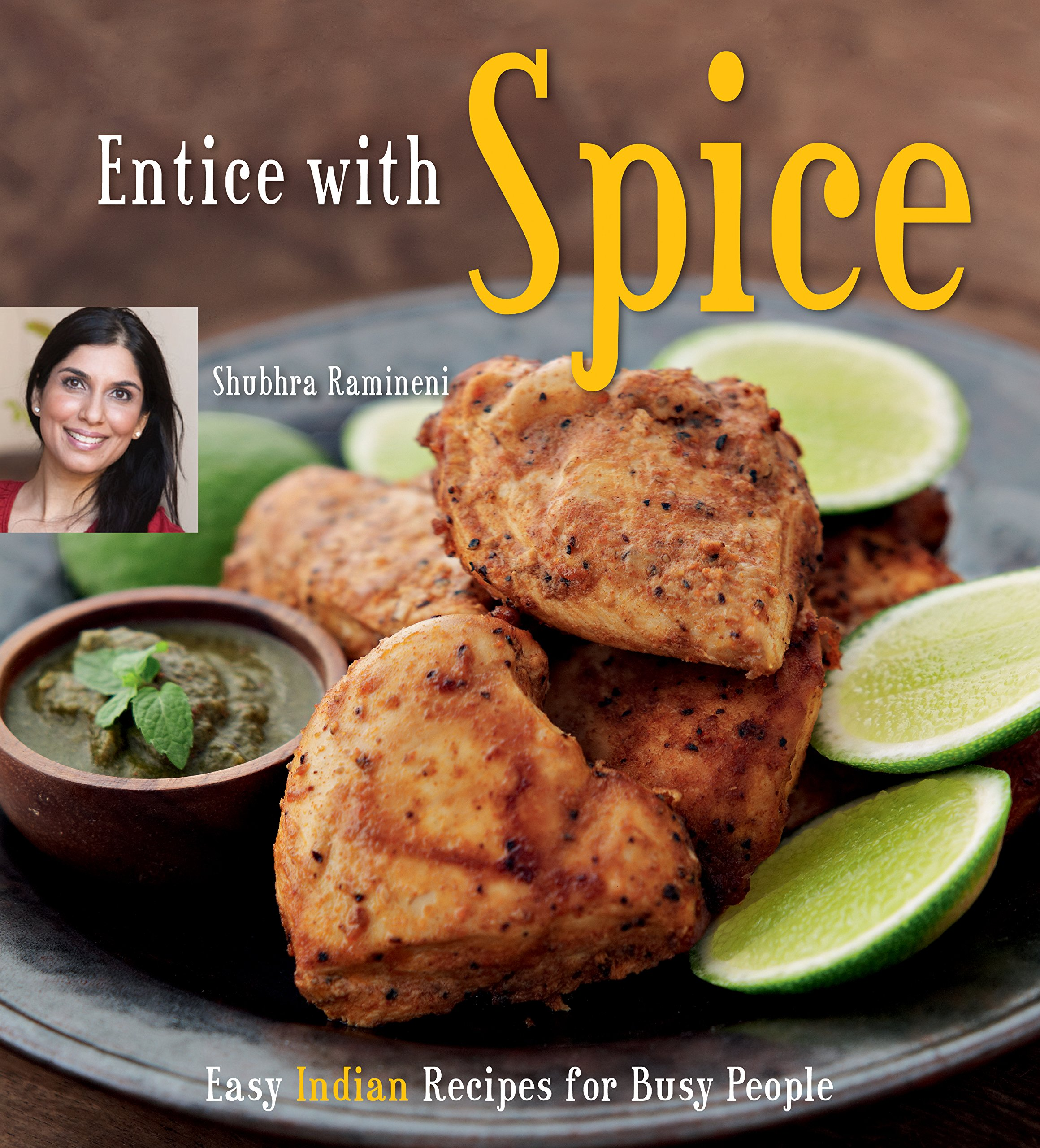 Entice With Spice Easy Indian Recipes For Busy People Indian