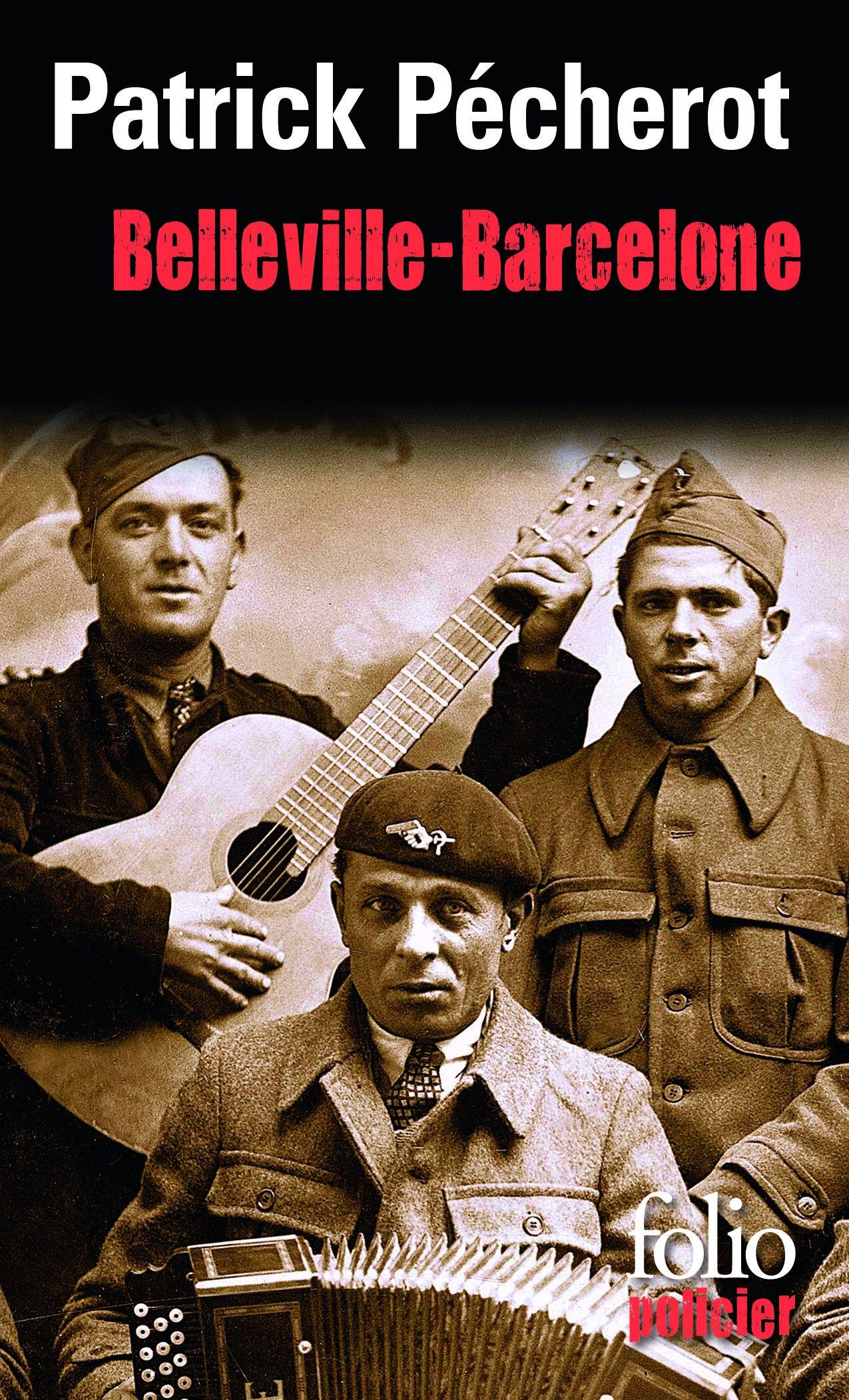 Belleville-Barcelone Poche – 22 novembre 2007 Patrick Pécherot Folio 2070347575 Romans policiers