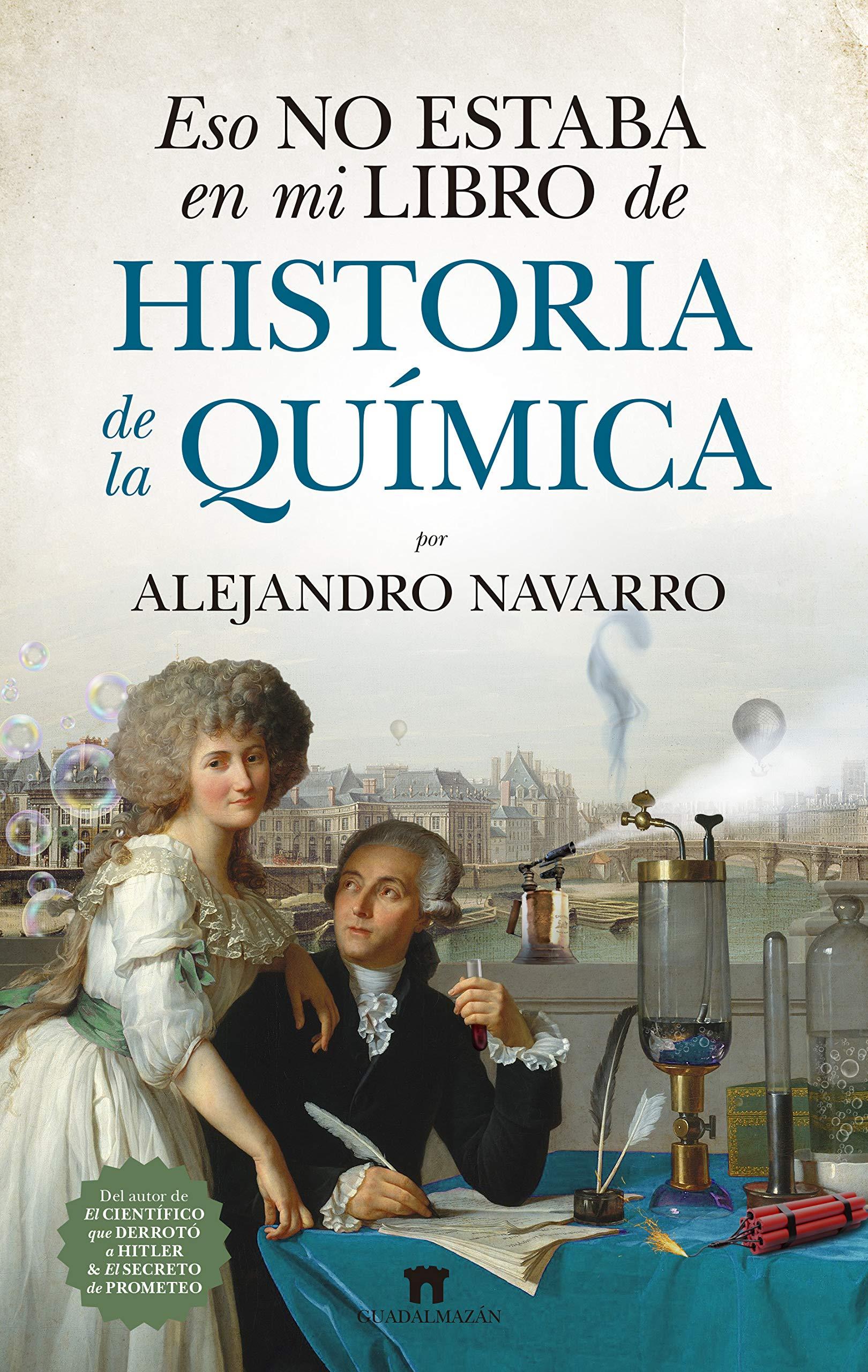Eso no estaba en mi libro de historia de la Química (Divulgación Científica) por Alejandro Navarro Yáñez