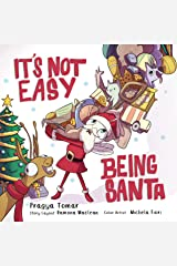 It's not easy being Santa!: A Christmas tale about kindness! Kindle Edition
