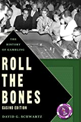 Roll the Bones: The History of Gambling Kindle Edition