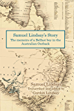 Samuel Lindsay's Story: The memoir of a Belfast boy in the Australian Outback