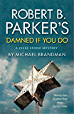 Robert B Parker's Damned if You Do (A Jesse Stone Mystery)