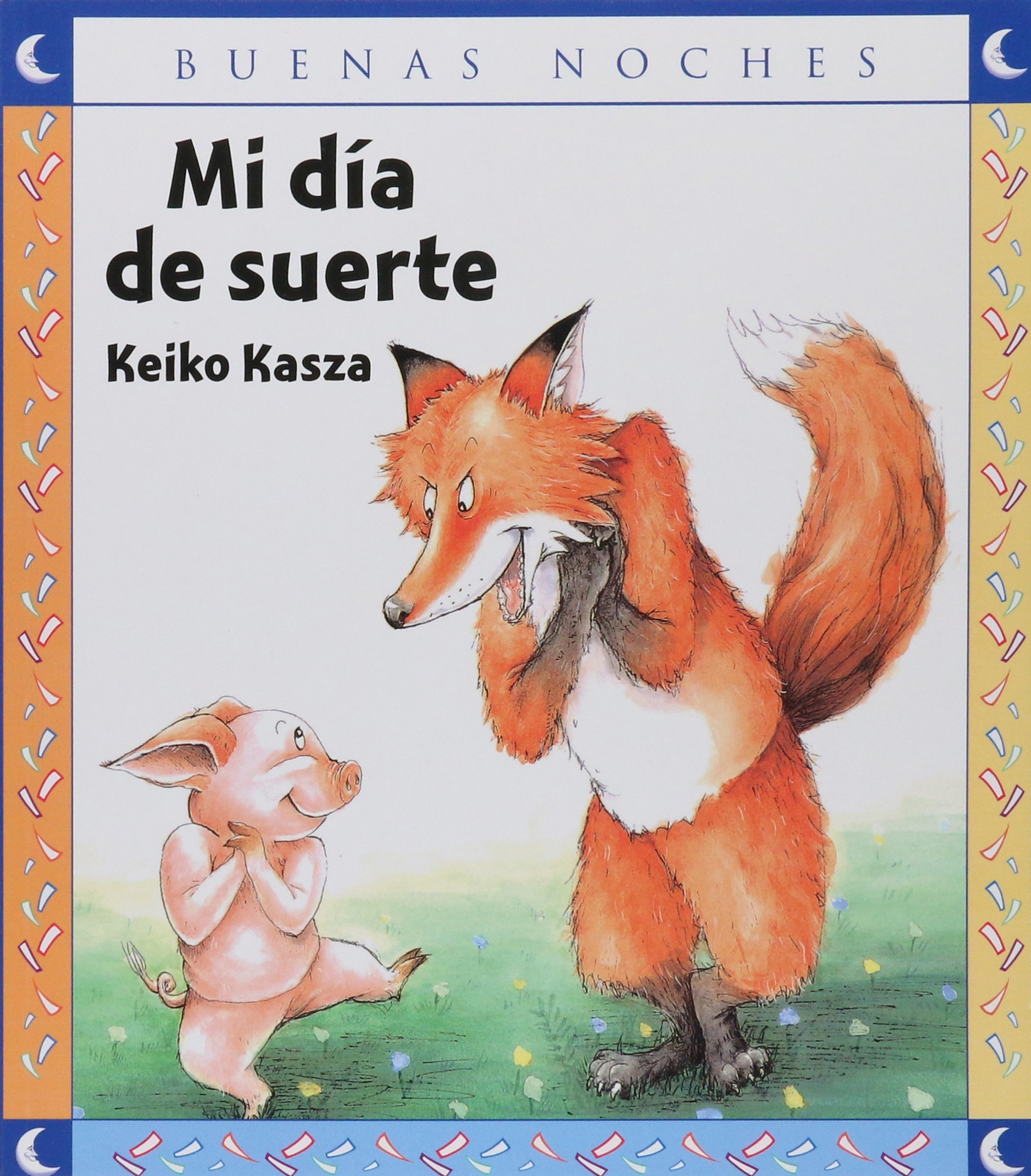 Mi Dia De Suerte/ My Lucky Day (Buenas Noches) (Good Night) (Spanish Edition): Keiko Kasza: 9789580494720: Amazon.com: Books