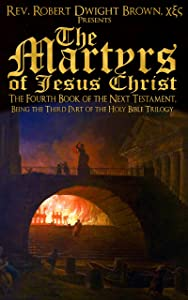The Martyrs of Jesus Christ (Next Testament Book 4)