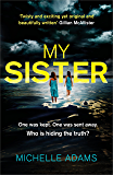 My Sister: A gripping psychological thriller with a shocking twist