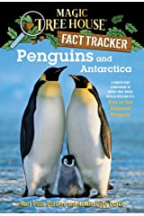 Penguins and Antarctica: A Nonfiction Companion to Magic Tree House Merlin Mission #12: Eve of the Emperor Penguin (Magic Tree House: Fact Trekker Book 18) Kindle Edition